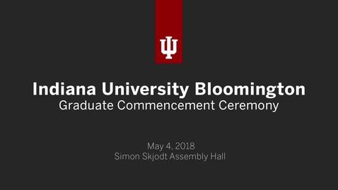 Thumbnail for entry IUB Undergraduate Commencement Ceremony 2018