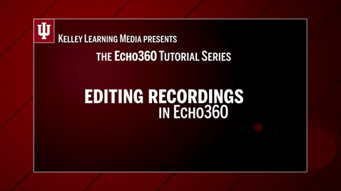 Thumbnail for entry Editing Media in Echo360