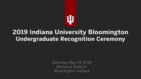 Thumbnail for entry IUB Undergraduate Commencement Ceremony 2019