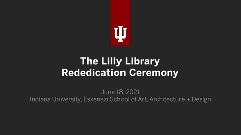 Thumbnail for entry Lilly Library Dedication