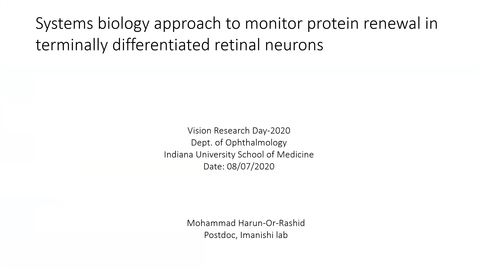 Thumbnail for entry Systems biology approach to monitor protein renewal in terminally differentiated retinal neurons