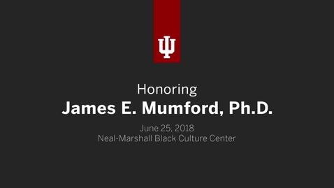 Thumbnail for entry Celebrating James E. Mumford, Ph.D.