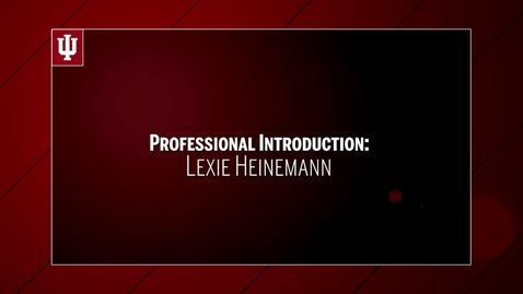 Thumbnail for entry Lexie Heinemann - Professional Introdution - upload 9/15