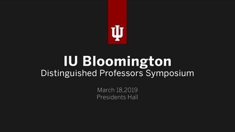 Thumbnail for entry IUB Distinguished Professor Symposium