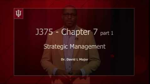 Thumbnail for entry 2016_10_25_J375-StrategicManagement-Ch7p1 (upload 10/27)