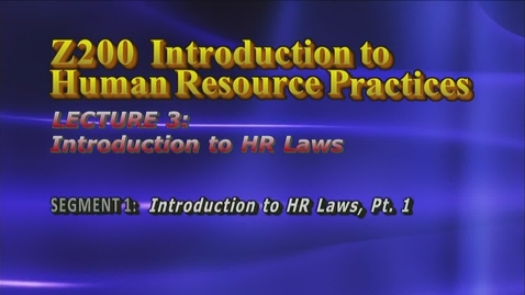 Thumbnail for entry Z200 03-1 Intro to HR Laws, Part 1