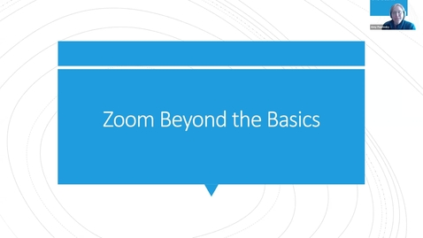 Thumbnail for entry Zoom Beyond the Basics, Feb. 16, 2021, 4pm