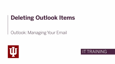 Thumbnail for entry Outlook: Managing Your Email - Deleting Items