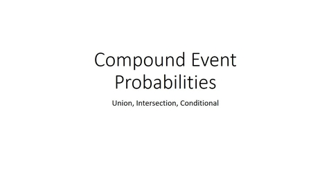 Thumbnail for entry Stat 301 Compound Event Probabilities