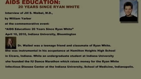 "Thumbnail for entry 2010 Interview of Jill S. Waibel ""AIDS Education: 20 Years Since Ryan White"" Ryan White and William L. Yarber Lecture Series"