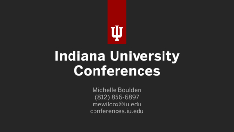 Thumbnail for entry IU Conferences - Message from Michelle Boulden