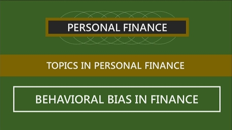 Thumbnail for entry F251 15-2 Behavioral Bias in Finance