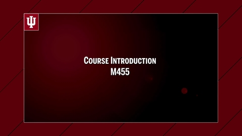 Thumbnail for entry 2017_06_07_CourseIntro-M455-CharlieRagland (upload 6/15)