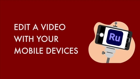 Thumbnail for entry _Edit a Video with Your Mobile Devices