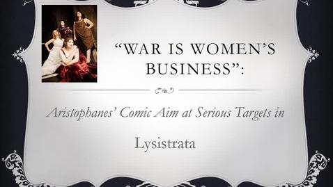 Thumbnail for entry LJETTPAC_Unit_2_Lysistrat_Lecture
