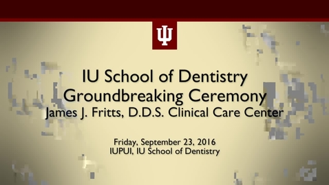 Thumbnail for entry IUPUI School of Dentistry Clinical Building Groundbreaking Ceremony