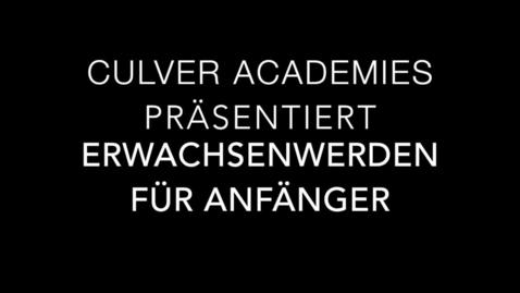 Thumbnail for entry 2017: Erwachsenwerden (Culver Academies)
