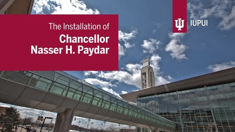 Thumbnail for entry IUPUI Chancellor Nasser Paydar Installation Ceremony