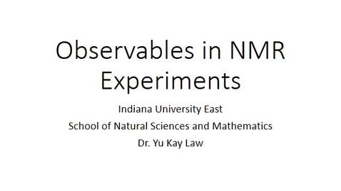 Thumbnail for entry Observables in NMR Experiments
