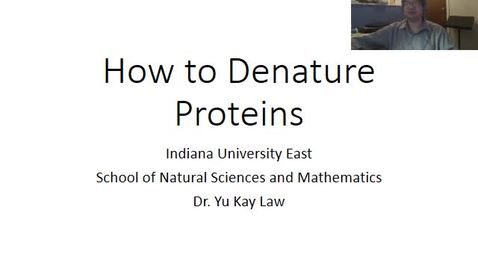 Thumbnail for entry How to Denature Proteins