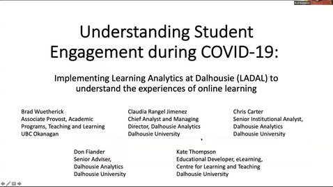 Thumbnail for entry Understanding Student Engagement During COVID-19: Implementing Learning Analytics at Dalhousie (LADAL) to Understand the Experiences of Online Learning