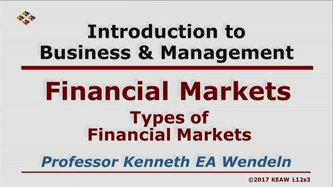 Thumbnail for entry X100 12-3 Types of Financial Markets