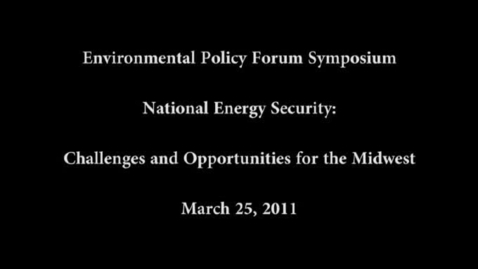 Thumbnail for entry Welcome & Session 1: Energy Security and the Midwest