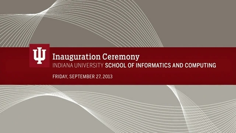Thumbnail for entry School of Informatics and Computing Launch Ceremony