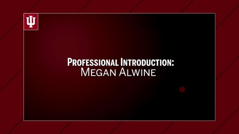 Thumbnail for entry Megan Alwine - Professional Introduction