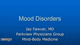 Thumbnail for entry FW N & B Mood Disorders Dr. Fawver - 2017 May 02 11:48:09