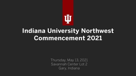 Thumbnail for entry IUN Commencement Ceremony 2021