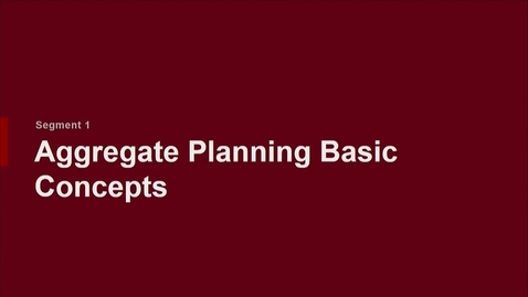 Thumbnail for entry P200 08-1 Aggregate Planning Basic Concepts