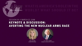 Thumbnail for entry America's Role in the World 2019 - Session 6: Keynote & Discussion: Averting The New Nuclear Arms Race