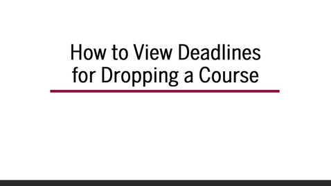 Thumbnail for entry How to View Deadlines for Dropping a Course