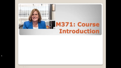 Thumbnail for entry M371 Course Introduction - Syllabus - Generic