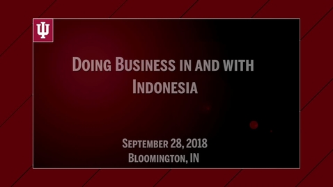 Thumbnail for entry Doing Business In and With Indonesia: Welcome and Opening Remarks