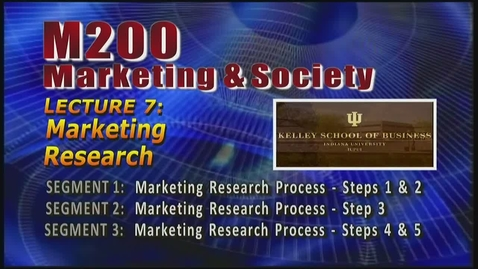 Thumbnail for entry M200 07-1 Marketing Research Process - Steps 1 & 2