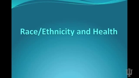 Thumbnail for entry Race, Ethnicity, and Health