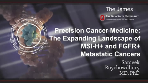 Thumbnail for entry IUSCCC_Grand_Rounds,_November_6,_2020-_Sameek_Roychowhury,_MD,_PhD____PRECISION_CANCER_MEDICINE_The_Expanding_Landscape_of_MSI-H _and_FGFR _metastatic_cancers___(Source)
