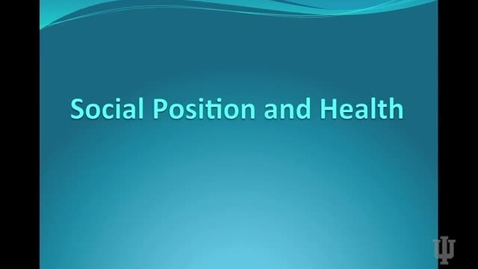 Thumbnail for entry Social Position and Health