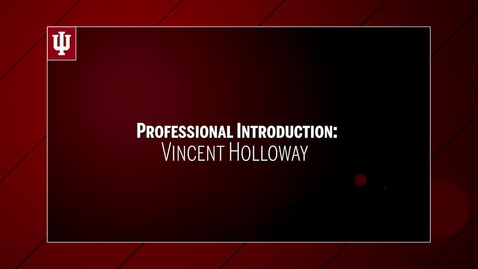 Thumbnail for entry Vincent Holloway - Professional Introduction - upload 9/15