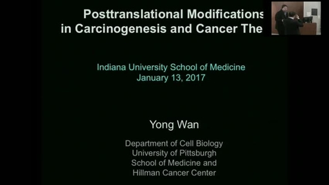 Thumbnail for entry IUSCC_Grand_Rounds, January  13, 2017,   Yong Wan, PhD