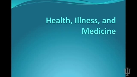 Thumbnail for entry Health, Illness, and Medicine