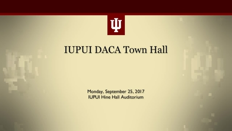 Thumbnail for entry IUPUI DACA Town Hall