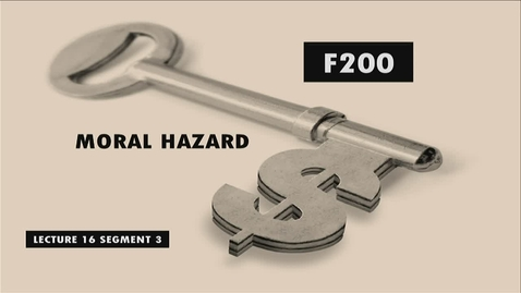 Thumbnail for entry F200 16-3 Moral Hazard