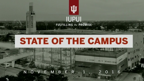 Thumbnail for entry IUPUI State of the Campus Address