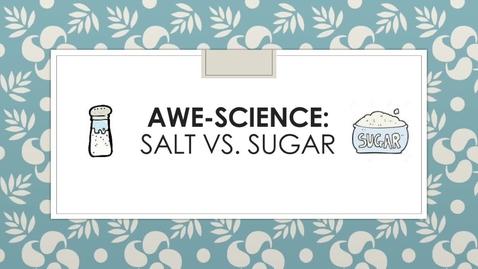 Thumbnail for entry Salt vs. Sugar