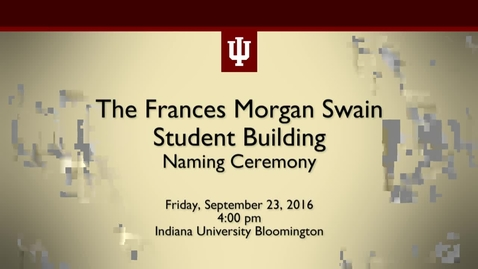 Thumbnail for entry Frances Morgan Swain Student Building Naming Ceremony