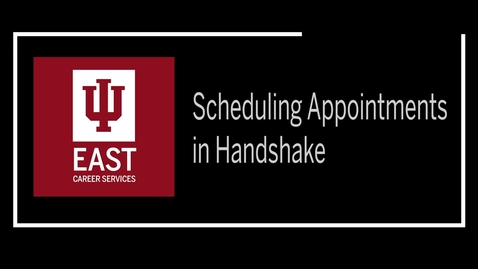 Thumbnail for entry IU East Career Services Handshake Appointments