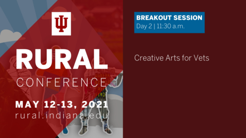 Thumbnail for entry Creative Arts for Vets | 2021 Indiana University Rural Conference